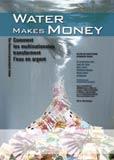 Comment les multinationales transforment l'eau en argent…