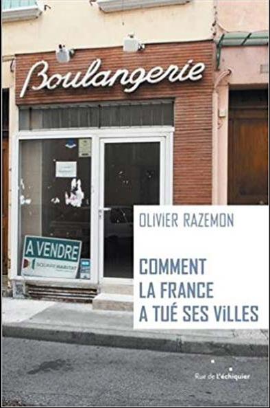 Comment la France a tué ses villes, Olivier Razemon